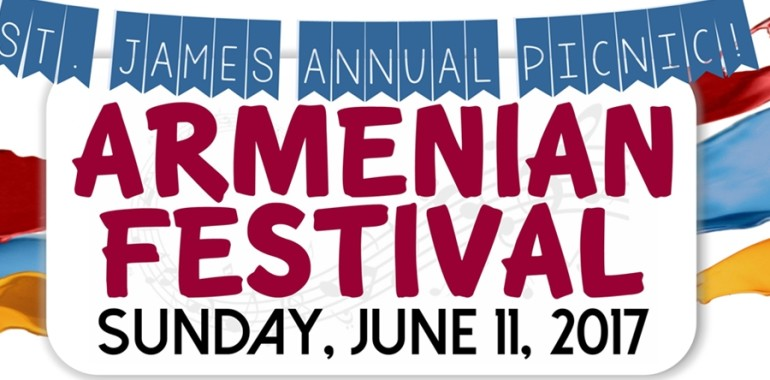 ANNUAL ARMENIAN FESTIVAL ON SUNDAY, JUNE 11!